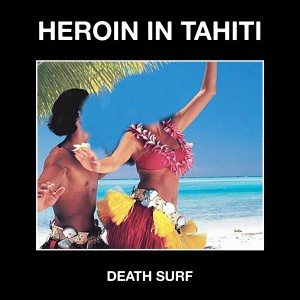 Heroin in Tahiti - Death Surf 12 - fanzine