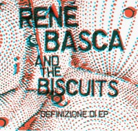 RENÈ BASCA AND THE BISCUITS-DEFINIZIONE DI EP 1 - fanzine