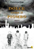 Francesco Rago-Dolce come il piombo 1 - fanzine