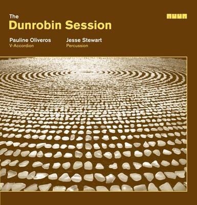 pauline oliveros e jesse stewart-the dunrobin session 1 - fanzine