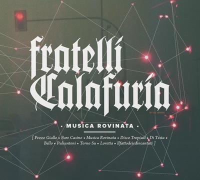 FRATELLI CALAFURIA-MUSICA ROVINATA 1 - fanzine