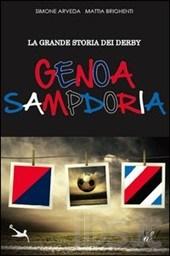 La Grande Storia Del Derby Genoa Sampdoria di Simone Arveda e Mattia Brighenti 1 - fanzine