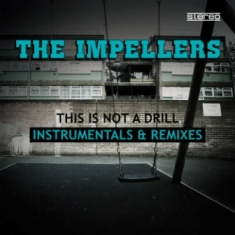 The Impellers  - This Is Not A Drill ( Instrumentals And Remixes ) 1 - fanzine