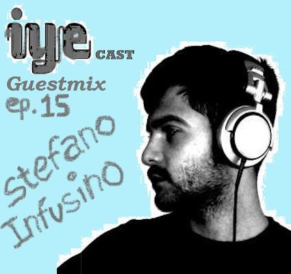 IYECAST GUESTMIX EP15 – STEFANO INFUSINO 5 - fanzine