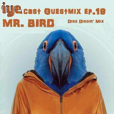 IYEcast Guestmix ep19-Mr Bird-Digs Diggin Mix (2014) 1 - fanzine