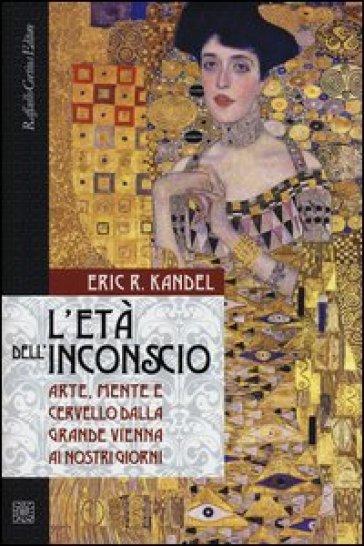 L'età dell'inconscio di Kandel Eric K 1 - fanzine
