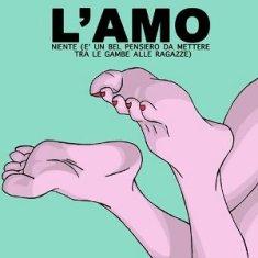 L'Amo – Niente (E' Un Bel Pensiero Da Mettere Tra Le Gambe Alle Ragazze) 9 - fanzine