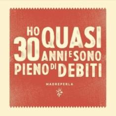 Madreperla - Ho Quasi 30 Anni E Sono Pieno Di Debiti 8 - fanzine