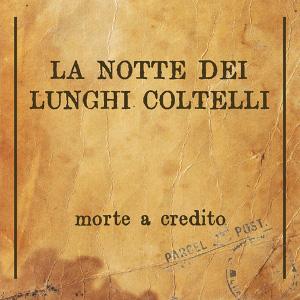 La Notte Dei Lunghi Coltelli - Morte A Credito 1 - fanzine