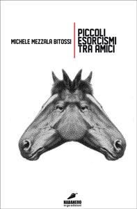 Michele Mezzala Bitossi - Piccoli Esorcismi Tra Amici 1 - fanzine