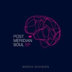 March Division – Post Meridian Soul Ep 1 - fanzine