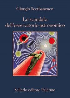 SCERBANENCO-LO SCANDALO DELL'OSSERVATORIO ASTRONOMICO 1 - fanzine