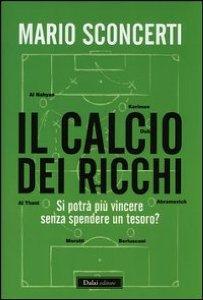 Il Calcio Dei Ricchi di Mario Sconcerti 4 - fanzine
