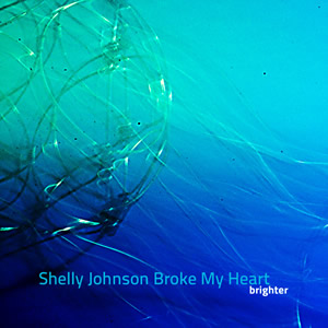 SHELLY JOHNSON BROKE MY HEART-BRIGHTER 1 - fanzine