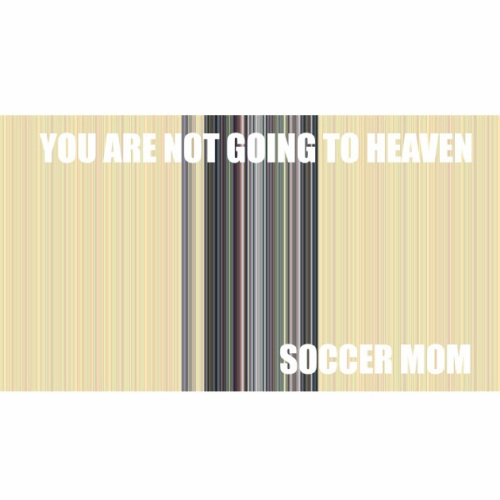 Soccer Mom-You Are Not Going To Heaven EP 1 - fanzine