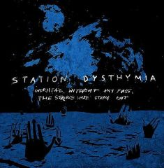 Station Dysthymia – Overhead, Without Any Fuss, The Stars Were Going Out 1 - fanzine