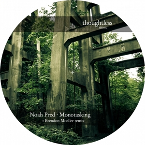 Noah pred-Monotasking feat Brendon Moeller remixes 4 - fanzine
