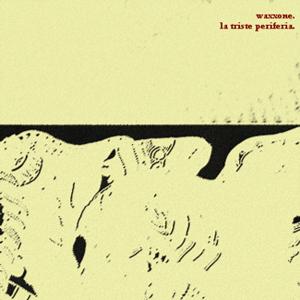 Waxxone – La Triste Periferia 1 - fanzine