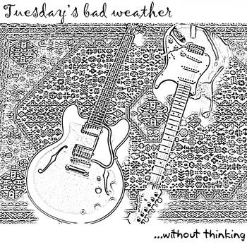 TUESDAY'S BAD WEATHER-WITHOUT THINKING 2 - fanzine