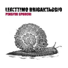 Legittimo Brigantaggio – Pensieri Sporchi 3 - fanzine