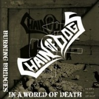 Chain Of Dogs - Burning Bridges In A World Of Death 1 - fanzine
