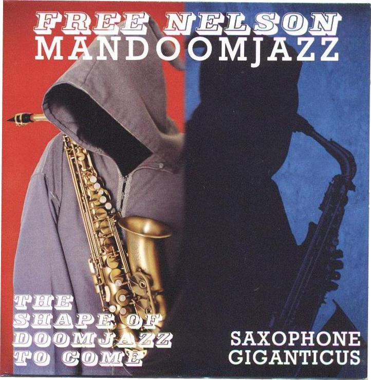Free Nelson Mandoom Jazz – The Shape Of Doomjazz To Come / Saxophonus Giganticus 1 - fanzine