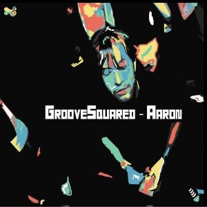 Groove Squared – Aaron 12 - fanzine