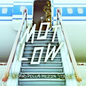 Mot Low – Il Ritorno Della Mezza Stagione 1 - fanzine