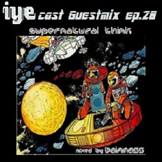 IYECAST GUESTMIX EP.20 – Supernatural Think by BAINMASS 4 - fanzine