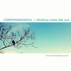 Corpoparassita / thisGrey hates the sun - Final Muzik Cd singles club 01 3 - fanzine