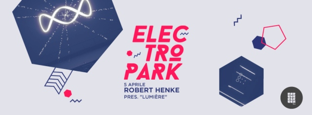 "ELECTROPARK 2014 – April Session – ROBERT HENKE pres. ""Lumière"" 1 - fanzine"