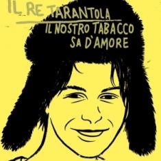Il Re Tarantola – Il Nostro Tabacco Sa D'Amore 1 - fanzine