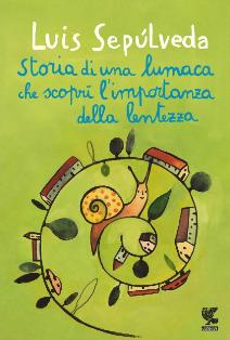 Luis Sepúlveda - Storia di una lumaca che scoprì l'importanza della lentezza 1 - fanzine