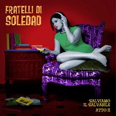 Fratelli di Soledad – Salviamo Il Salvabile Atto II 1 - fanzine