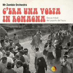 Mr. Zombie Orchestra – C'Era Una Volta In Romagna – Danze Tribali Del Popolo Del Liscio 11 - fanzine