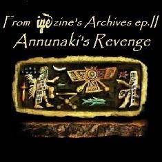 FROM IYEZINE'S ARCHIVES EP.11 – ANNUNAKI'S REVENGE 1 - fanzine