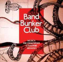 Band Bunker Club – Musica Per Cefalopodi E Colombi Selvatici 6 - fanzine