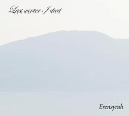 Last Winter I Died - Erensyrah 12 - fanzine