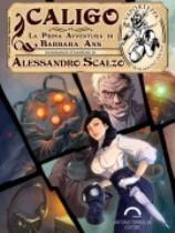 Alessandro Scalzo - Caligo: La Prima Avventura di Barbara Ann 1 - fanzine