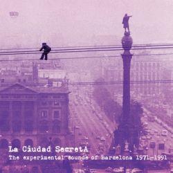 VV.AA. - La Ciudad Secreta. The Experimental Sounds Of Barcelona 1971 – 1991 12 - fanzine