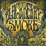 Blackberry Smoke - Leave A Scar: Live In North Carolina 1 - fanzine
