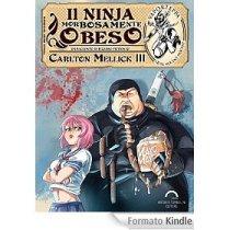Carlton Mellick III - Il Ninja Morbosamente Obeso 11 - fanzine