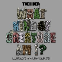 Toehider – What Kind Of Creature Am I ? 1 - fanzine