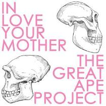 In Love Your Mother - The Great Ape Project 1 - fanzine