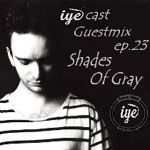 IYECAST GUESTMIX EP. 23 – SHADES OF GRAY 8 - fanzine