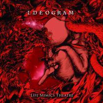 Ideogram - Life Mimics Theatre 1 - fanzine