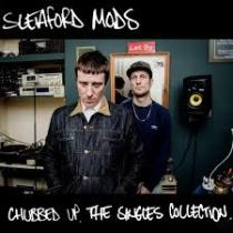 Sleaford Mods - Chubbed Up - The Singles Collection 11 - fanzine