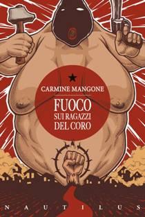 Carmine Mangone – Fuoco Sui Ragazzi Del Coro 1 - fanzine