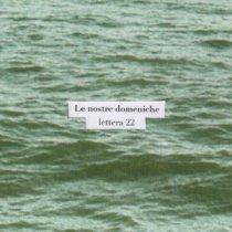 Lettera 22 – Le Nostre Domeniche 1 - fanzine
