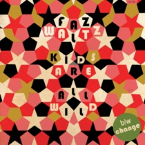 Faz Waltz - Kids Are All Wild / Change 1 - fanzine